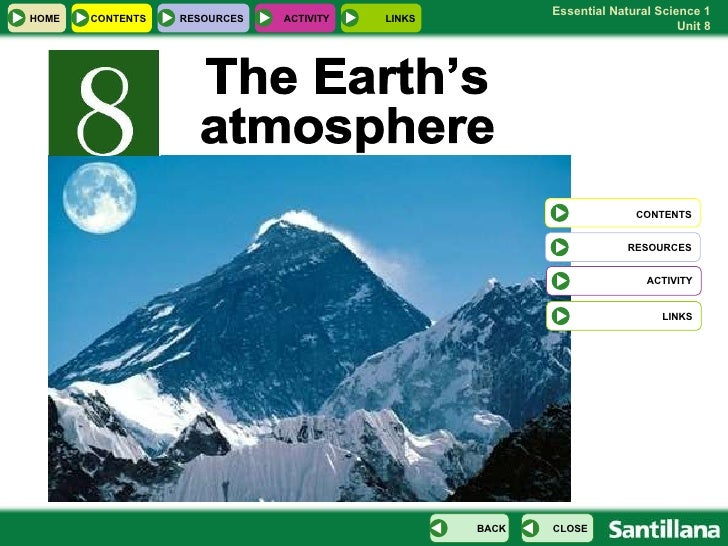 The Earth's  atmosphere CONTENTS RESOURCES LINKS HOME RESOURCES CONTENTS CLOSE BACK ACTIVITY LINKS ACTIVITY