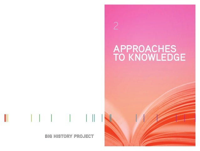 2 APPROACHES TO KNOWLEDGE