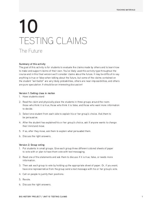 TEACHING MATERIALS BIG HISTORY PROJECT / UNIT 10 TESTING CLAIMS 1 10 TESTING CLAIMS The Future Summary of this activity Th...