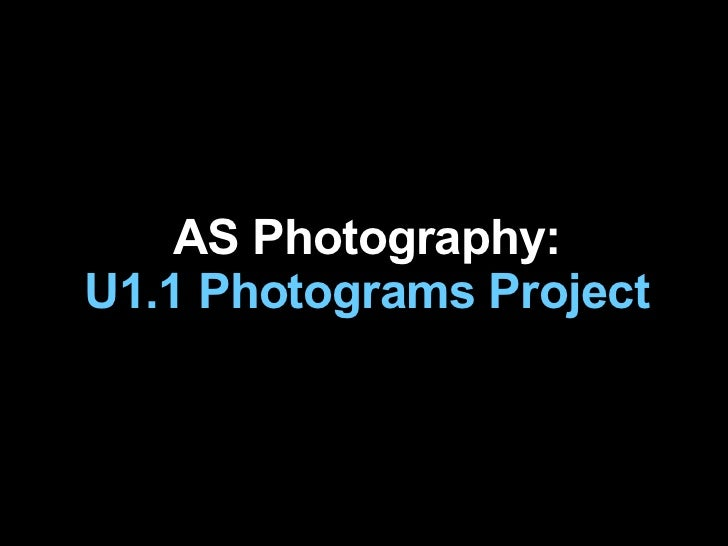 AS Photography: U1.1 Photograms Project
