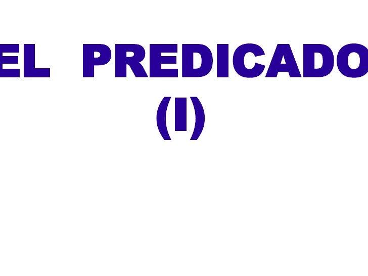 EL PREDICADO     (I)