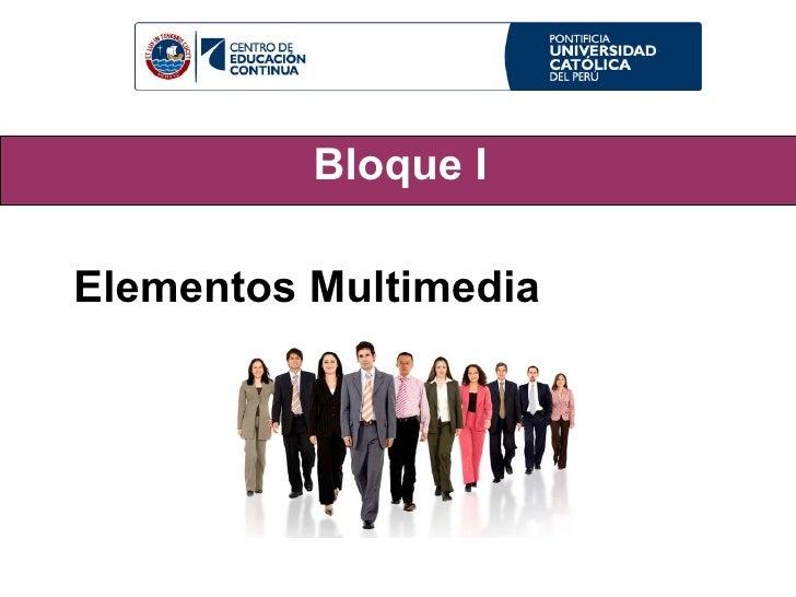 Bloque I Elementos Multimedia