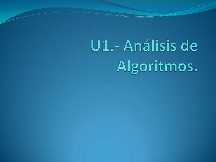 U1.- Análisis de Algoritmos.<br />
