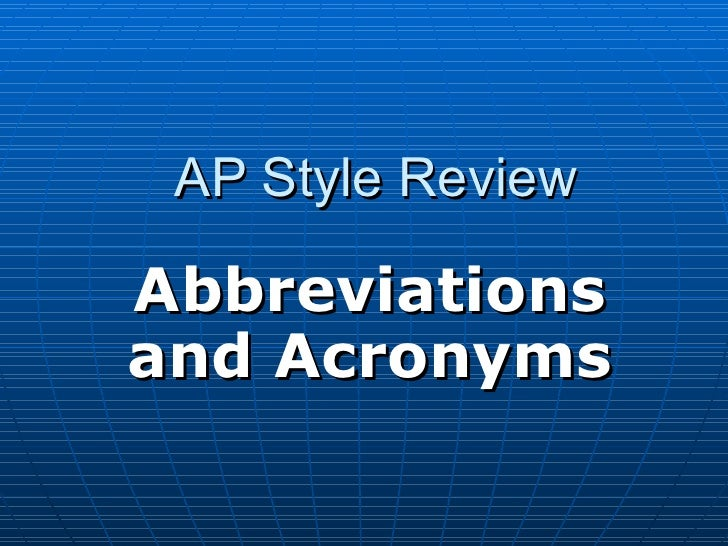 AP Style ReviewAbbreviationsand Acronyms