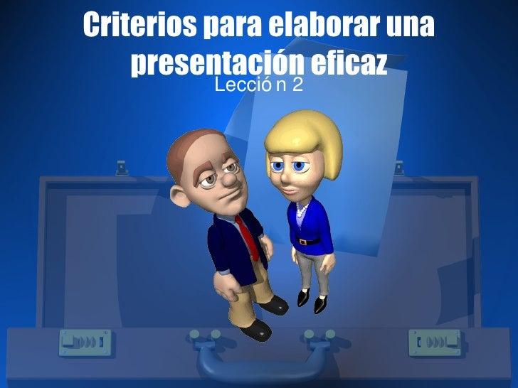 Criterios para elaborar una presentación eficaz Lección 2