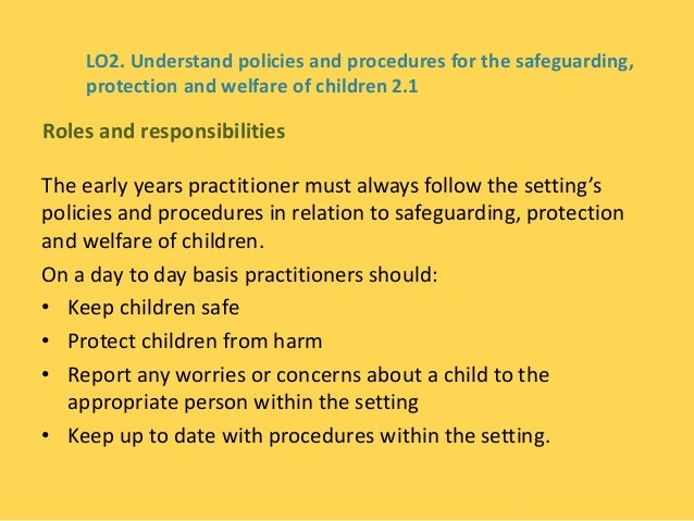 1 explain the lines of reporting and responsibility within the work setting Unit 14: promote children's welfare and lines of reporting and responsibility within promoting children's health and wellbeing in an early years work setting.