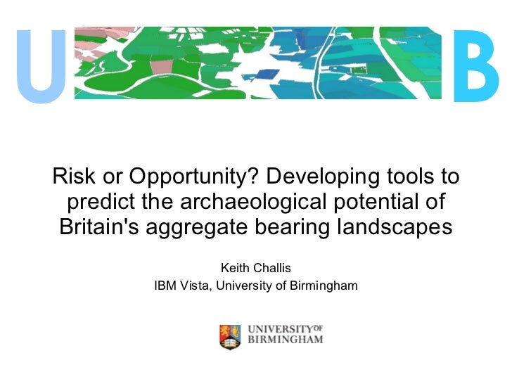 Risk or Opportunity? Developing tools to predict the archaeological potential of Britain's aggregate bearing landscapes Ke...