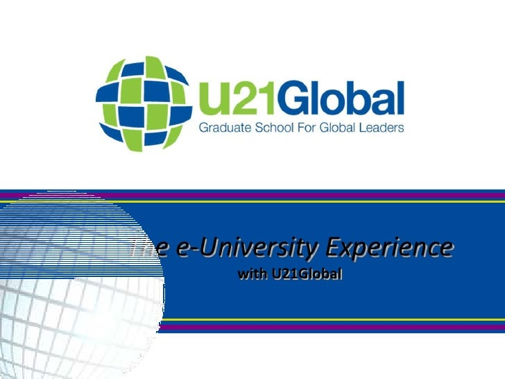 0<br />The e-University Experiencewith U21Global<br />