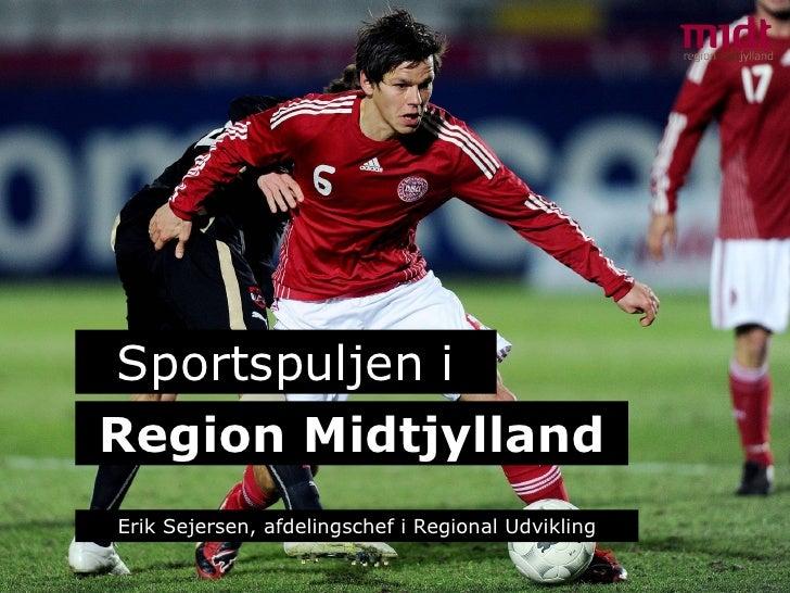 Region Midtjylland Sportspuljen i Erik Sejersen, afdelingschef i Regional Udvikling