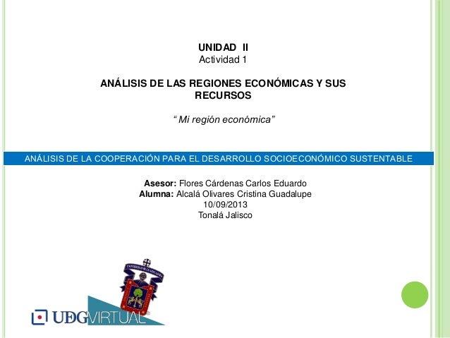 ANÁLISIS DE LA COOPERACIÓN PARA EL DESARROLLO SOCIOECONÓMICO SUSTENTABLE Asesor: Flores Cárdenas Carlos Eduardo Alumna: Al...