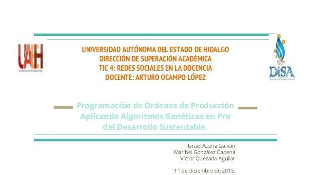 UNIVERSIDAD AUTÓNOMA DEL ESTADO DE HIDALGO DIRECCIÓN DE SUPERACIÓN ACADÉMICA TIC 4: REDES SOCIALES EN LA DOCENCIA DOCENTE:...