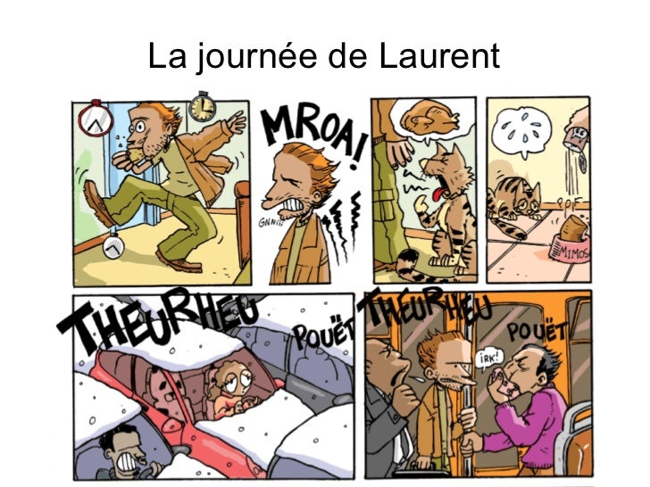 <ul>La journée de Laurent </ul>