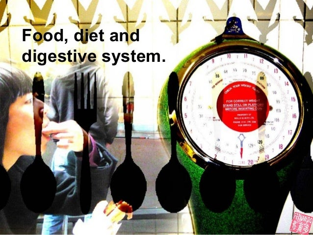 Food, diet and digestive system.