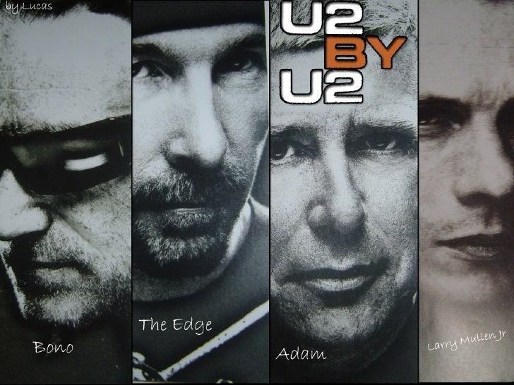 U2   A banda foi formada em Dublin em 20 de Setembro de 1976. Larry Mullen Jr.,   com apenas 14 anos, pôs um anúncio na es...