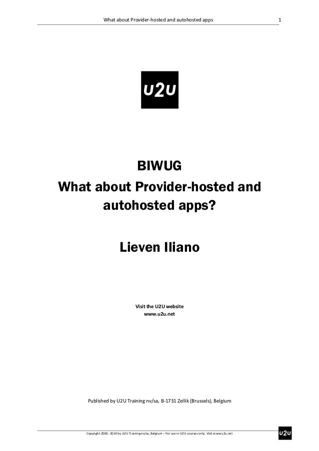 What about Provider-hosted and autohosted apps  BIWUG What about Provider-hosted and autohosted apps? Lieven Iliano  Visit...