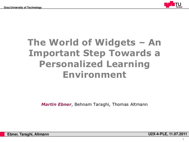 Graz University of Technology                      The World of Widgets – An                      Important Step Towards a...