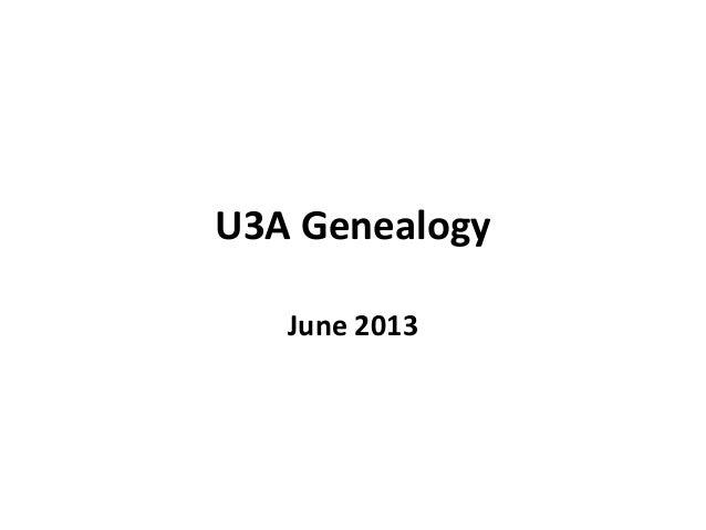 U3A GenealogyJune 2013