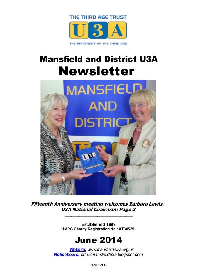 Mansfield and District U3A Newsletter Fifteenth Anniversary meeting welcomes Barbara Lewis, U3A National Chairman: Page 2 ...