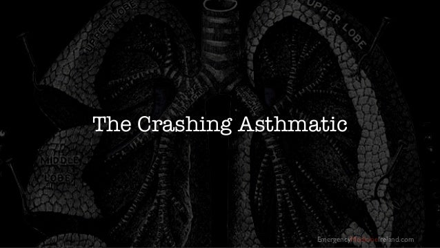 EmergencyMedicineIreland.com The Crashing Asthmatic