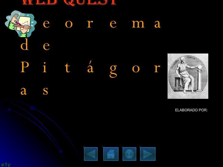 web Quest Teorema de Pitágoras ELABORADO POR: ELY OTONIEL TORRES MUÑOZ