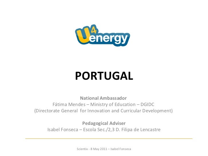 PORTUGAL National Ambassador  Fátima Mendes – Ministry of Education – DGIDC  (Directorate General  for Innovation and Curr...
