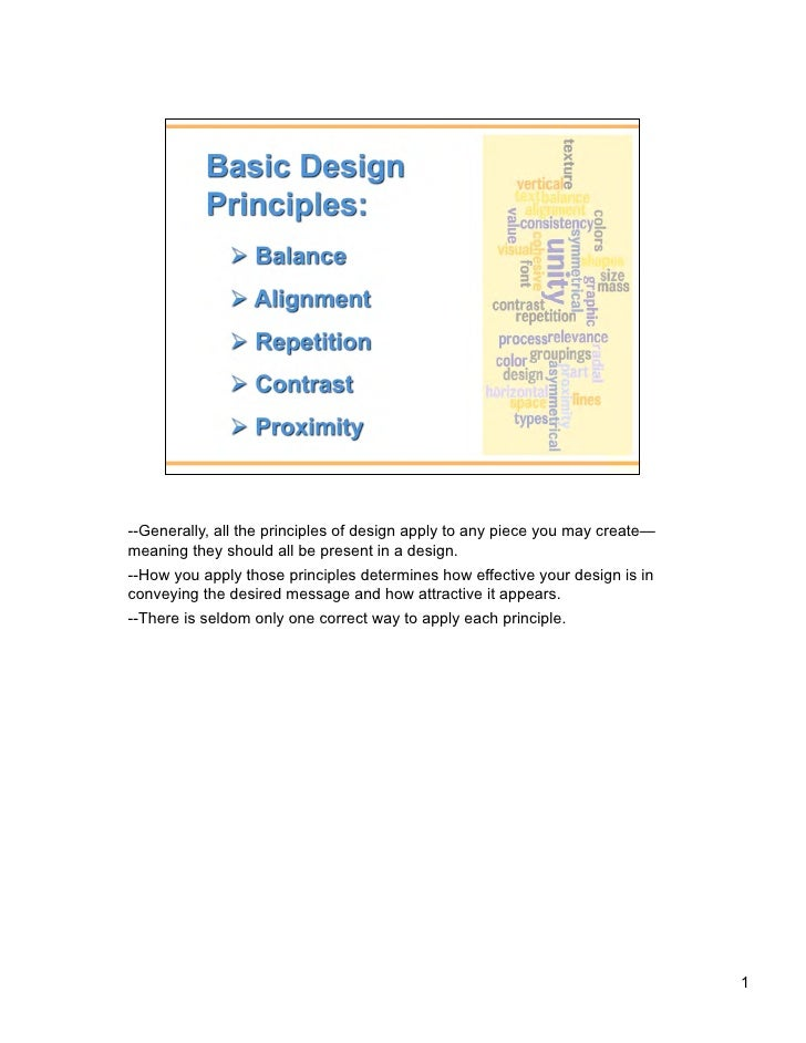 --Generally, all the principles of design apply to any piece you may create—meaning they should all be present in a design...