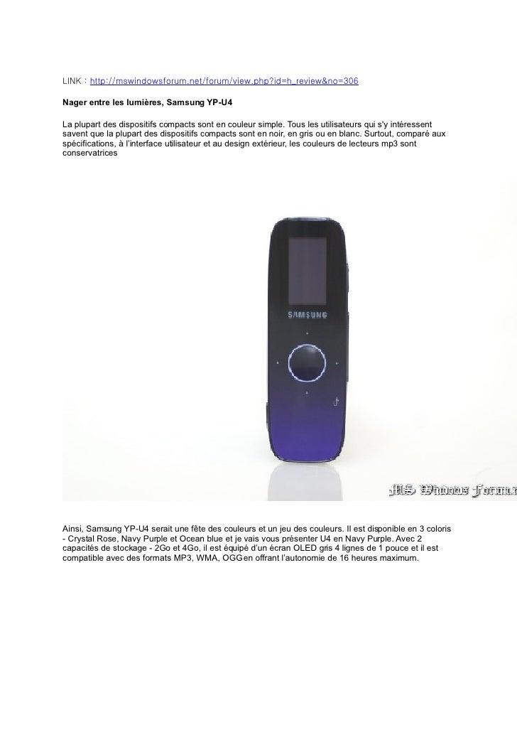 LINK : http://mswindowsforum.net/forum/view.php?id=h_review&no=306  Nager entre les lumières, Samsung YP-U4  La plupart de...