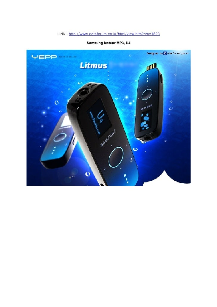 LINK : http://www.noteforum.co.kr/html/view.htm?nm=1623                 Samsung lecteur MP3, U4