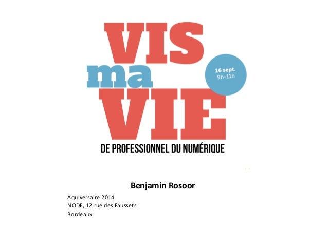 Benjamin Rosoor  Aquiversaire 2014.  NODE, 12 rue des Faussets.  Bordeaux