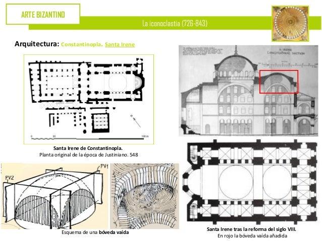 ARTE BIZANTINO                                                         La iconoclastia (726-843)Arquitectura: Constantinop...