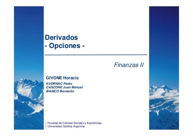 Derivados- Opciones -                                             Finanzas IIGIVONE HoracioKUDRNAC PedroCASCONE Juan Manue...