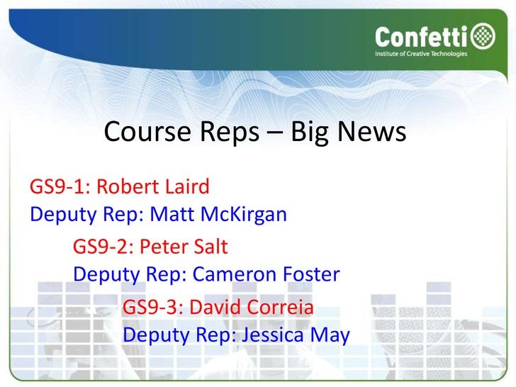 Course Reps – Big News<br />GS9-1: Robert Laird<br />Deputy Rep: Matt McKirgan<br />GS9-2: Peter Salt<br />Deputy Rep: Cam...