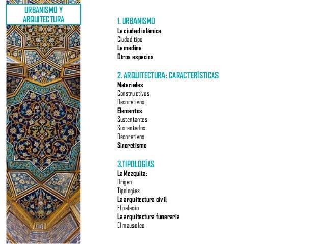 URBANISMO YARQUITECTURA   1. URBANISMO               La ciudad islámica               Ciudad tipo               La medina ...