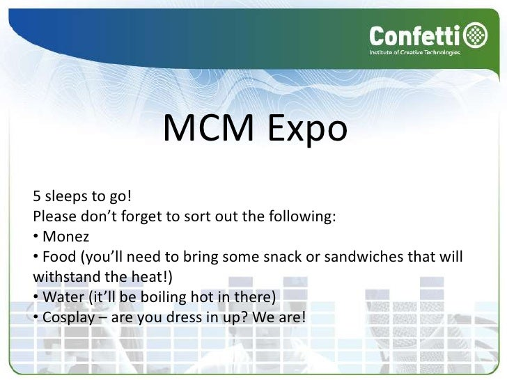 MCM Expo<br />5 sleeps to go!<br />Please don't forget to sort out the following:<br /><ul><li>Monez
