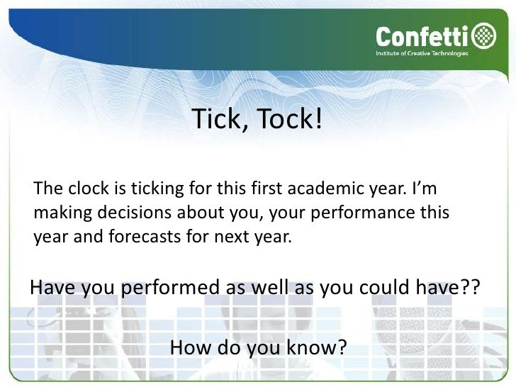 Tick, Tock!<br />The clock is ticking for this first academic year. I'm making decisions about you, your performance this ...