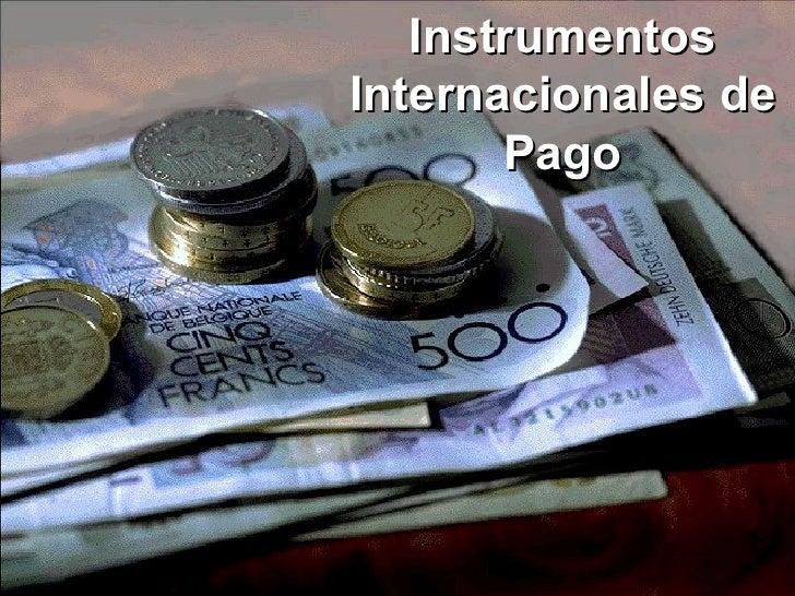 Instrumentos Internacionales de Pago