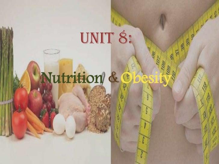 Unit 8:<br />Nutrition &Obesity<br />
