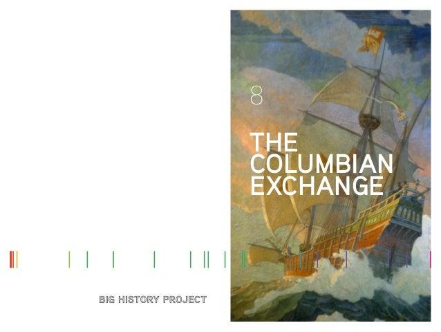 8 THE COLUMBIAN EXCHANGE