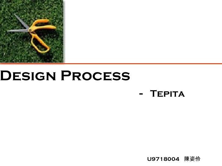 Design Process-Tepita