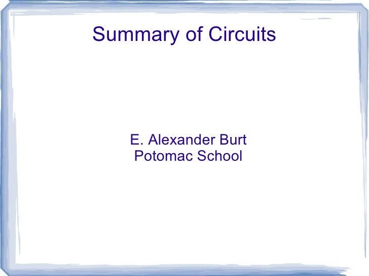 Summary of Circuits E. Alexander Burt Potomac School