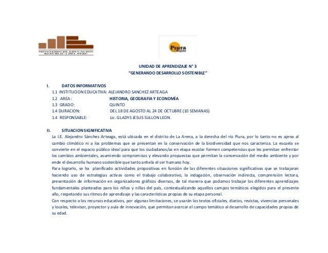 """UNIDAD DE APRENDIZAJE N° 3  """"GENERANDO DESARROLLO SOSTENIBLE""""  I. DATOS INFORMATIVOS  1.1 INSTITUCION EDUCATIVA: ALEJANDRO..."""
