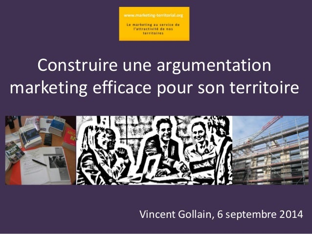 Construire une argumentation marketing efficace pour son territoire  Vincent Gollain, 6 septembre 2014