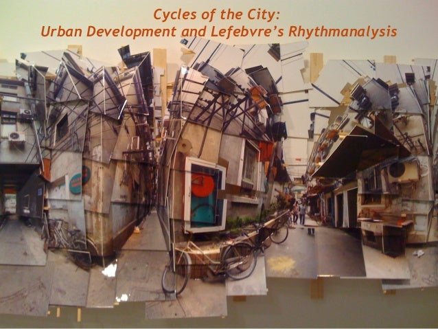 Cycles of the city: Urban development and Lefebvre's Rhythmanalysis