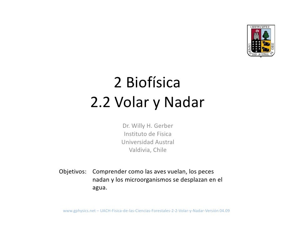 2 Biofísica                2.2 Volar y Nadar                                 Dr. Willy H. Gerber                          ...