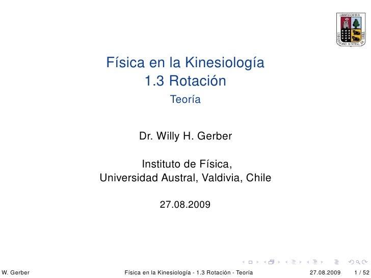 Física en la Kinesiología                    1.3 Rotación                                   Teoría                        ...
