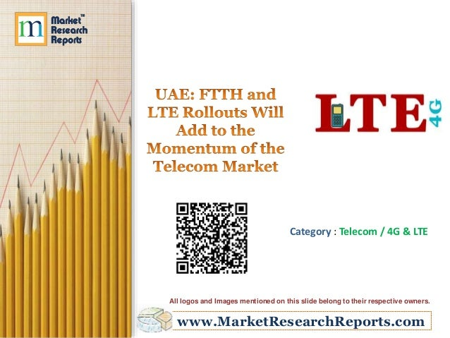 UAE - FTTH and LTE Rollouts Will Add to the Momentum of the Telecom Market