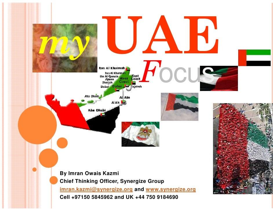 my UAE                            Focus   By Imran Owais Kazmi Chief Thinking Officer, Synergize Group imran.kazmi@synergi...