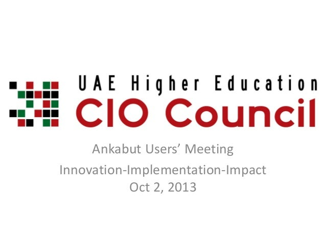 Ankabut Users' Meeting Innovation-Implementation-Impact Oct 2, 2013