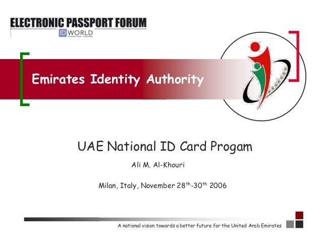 Emirates Identity Authority       UAE National ID Card Progam                    Ali M. Al-Khouri          Milan, Italy, N...
