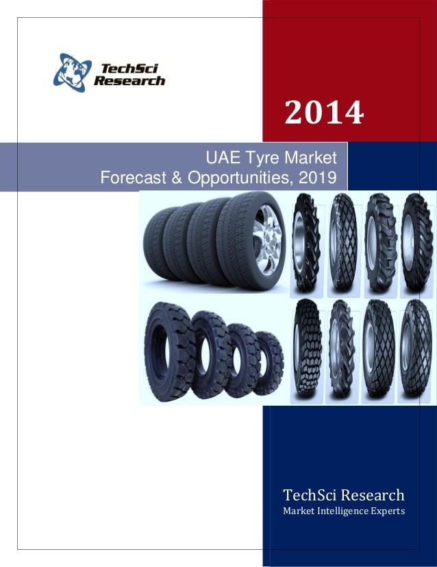 2014 TechSci Research Market Intelligence Experts UAE Tyre Market Forecast & Opportunities, 2019
